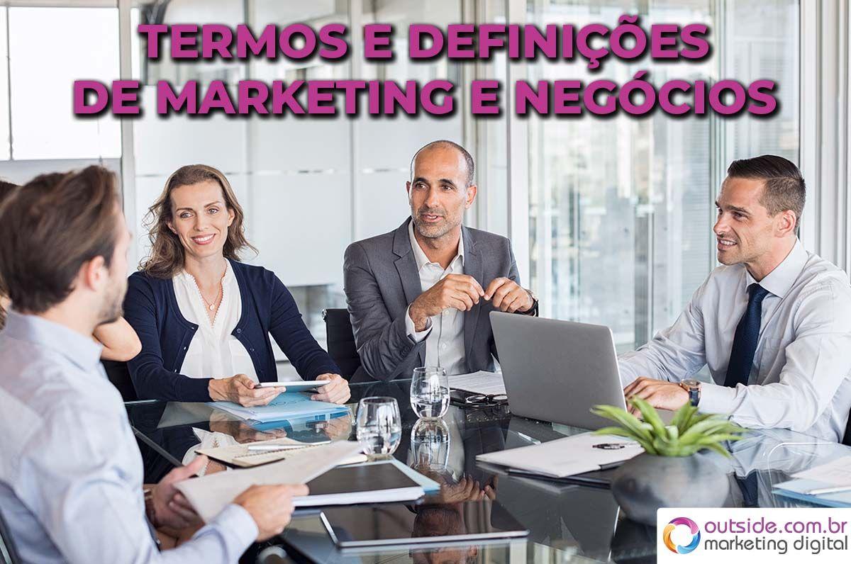 TERMOS E DEFINIÇÕES DE MARKETING E NEGÓCIOS