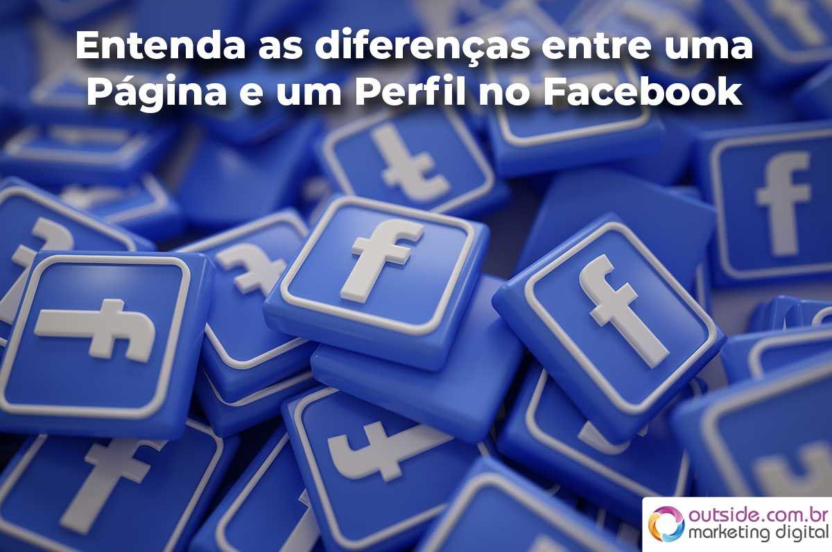 Entenda as diferenças entre uma Página e um Perfil no Facebook